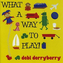 Debi Derryberry - What A Way To Play!